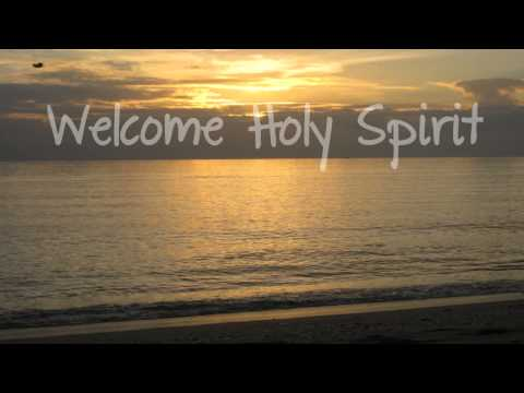 Welcome Holy Spirit (with Lyrics)