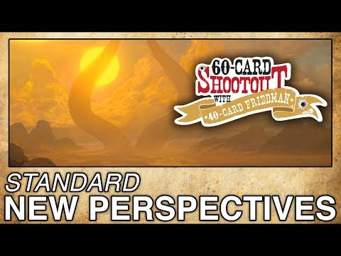 MTG Standard: New Perspectives - 60-Card Shootout with 40-Card Friedman