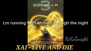 "XAI - Live and Die (animated movie ""GODZILLA Star Eater"" theme song) With Lyrich"