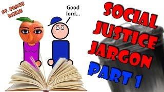 Social Justice Jargon Part 1 (Ft. Peach Balie)