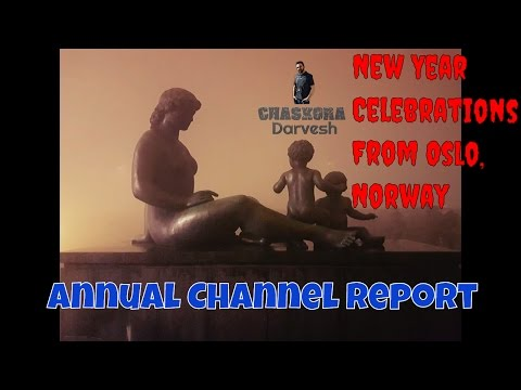 New Year Celebrations From Oslo, Norway 🇳🇴 | Annual Channel Report ❤ | Chaskora Darvesh 👓