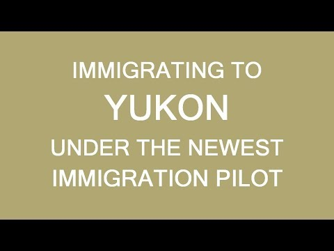 Yukon Immigration Pilot 2020 Announced! LP Group