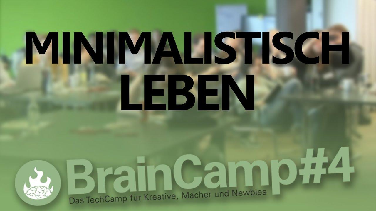Session minimalistisch leben braincamp 4 youtube for Minimalistisch leben blog