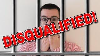 I GOT DISQUALIFIED!