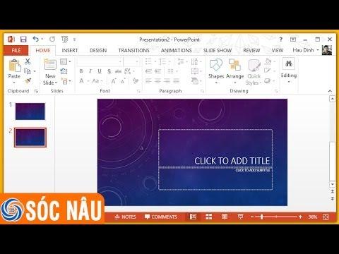 Bài 02: Cách thêm trang, xóa trang, sắp xếp trang trong PowerPoint 2013
