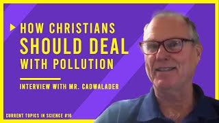 Chemical CATASTROPHES and a POLLUTED PLANET: Interview with Mark Cadwallader from Creation Moments