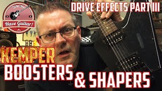 Booster & Shaper in the Kemper (KPA Drives part 3)