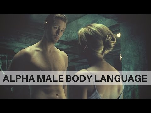 How to Develop Strong Alpha Male Body Language