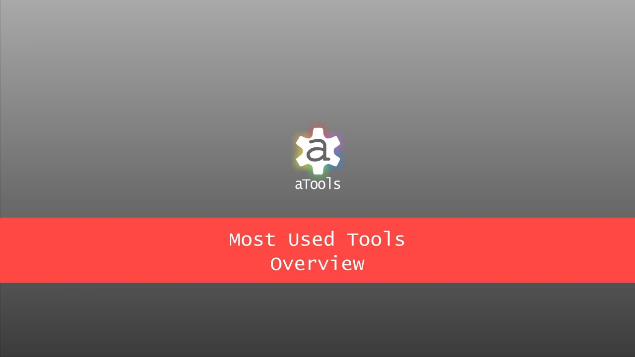 aTools – Most Used Tools Overview