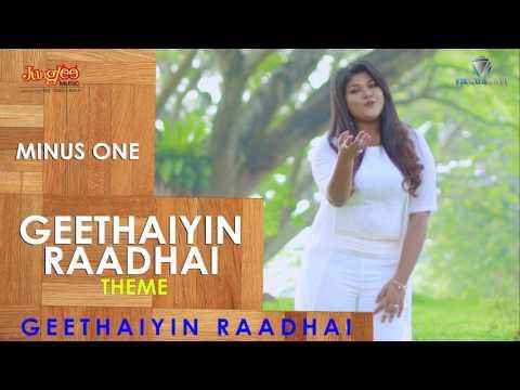 Geethaiyin Raadhai Theme MINUS ONE   Geethaiyin Raadhai   Ztish   Shalini Balasundaram