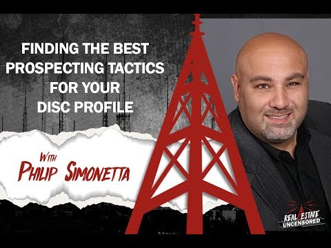 Finding the Best Prospecting Tactics for Your DISC Profile Philip Simonetta: Real Estate Uncensored