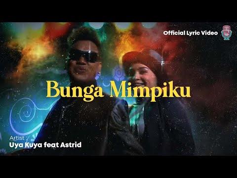 Uya Kuya feat Astrid - Bunga Mimpiku (Official Movie Video)