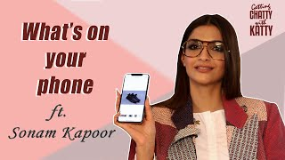 What's on your phone with Sonam K. Ahuja | Getting Chatty with Katty | Sonam Kapoor Interview