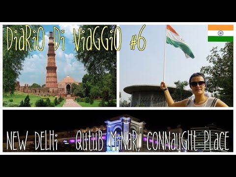 Travel Vlog #6 - New Delhi (India) | Il minareto Qutub Minar e serata a spasso per Connaught Place