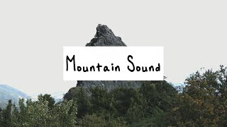 Mountain Sound - Cinematic Canon 5D Mark iv