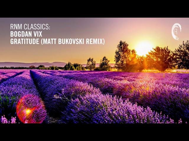 Bogdan Vix - Gratitude (Matt Bukovski Remix) [RNM CLASSICS]