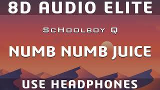 ScHoolboy Q - Numb Numb Juice (8D Audio Elite)