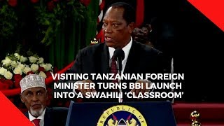 BBI launch turned into a Swahili classroom by Tanzanian Foreign Minist