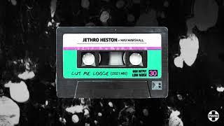 Jethro Heston, Max Marshall - Cut Me Loose [2021 Edit]