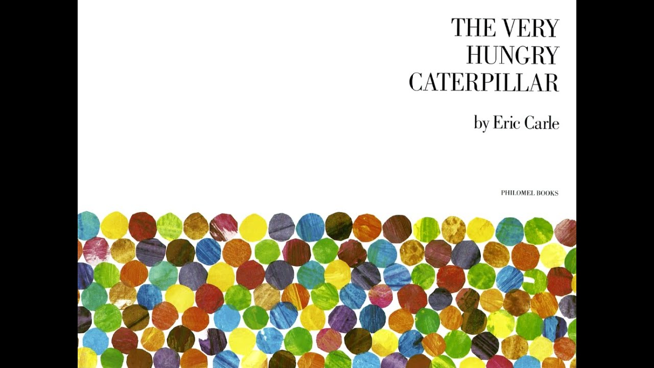 Read Aloud - The Very Hungry Caterpillar - by Eric Carle - YouTube