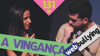 WEBBULLYING (FACEBULLYING) #131 - VINGANÇA (Salvador, BA)