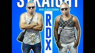 RDX - Straight (High Class Riddim) - July 2016