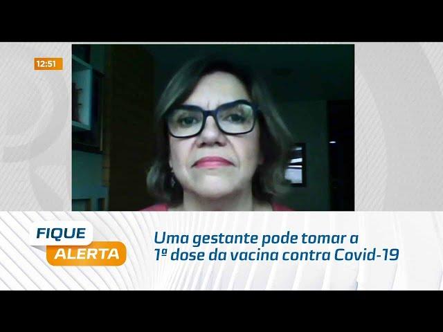Gestante pode tomar a 1ª dose da vacina contra Covid-19 de um tipo e a 2ª de outro?
