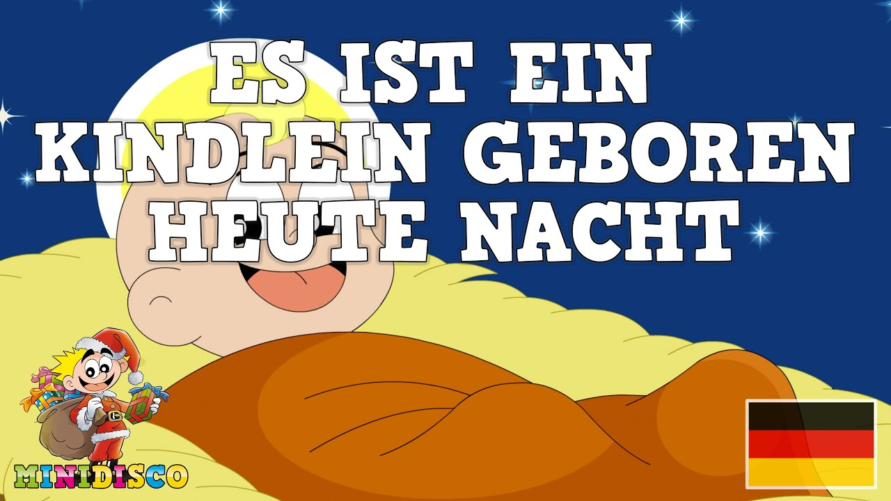 Es Ist Ein Kindlein Geboren Heut\' Nacht | Weihnachtslieder ...