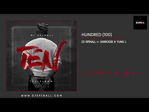 DJ SPINALL - Hundred 100 Ft. Sarkodie x Yung L (Audio Slide)
