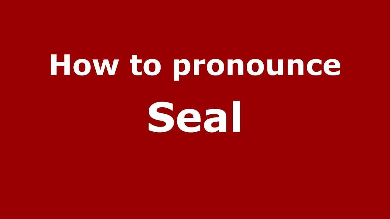 How to Pronounce Seal - PronounceNames.com