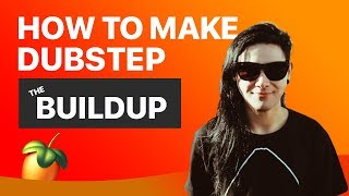 How To Make Dubstep in FL Studio: Making The Buildup