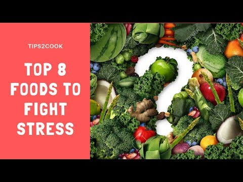 Foods To Fight Stress | Eat These 8 Foods To Overcome Your Daily Stress And Anxiety