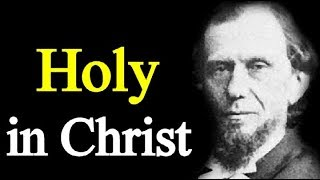 Holy in Christ - Andrew Murray (Full audio book)