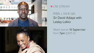 RIBA + VitrA Talk: Sir David Adjaye with Lesley Lokko