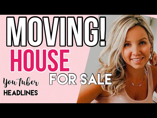 TIFFANI BEASTON SELLING HOUSE & MOVING + BEAUTY & THE BEASTONS HOUSE IS FOR SALE