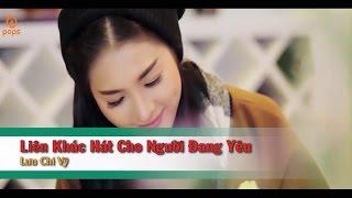 [Karaoke] Liên Khúc Hát Cho Người Đang Yêu (Full) - Lưu Chí Vỹ (Beat HD)