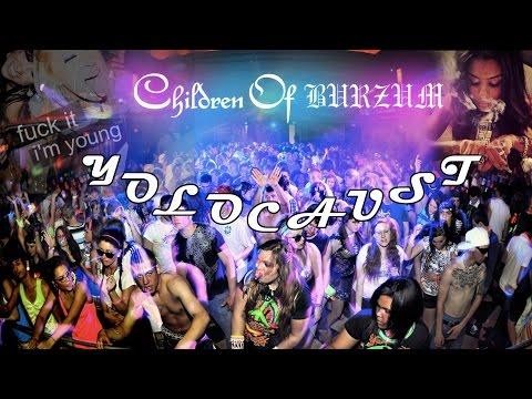 Children of Burzum - YOLOCAUST