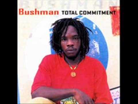 Bushman - Fire Bun A Weak heart