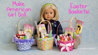 Make American Girl Doll Easter Baskets Video 18 Inch Dolls Doll House