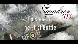 303 Squadron Ep. 3: The First Battle