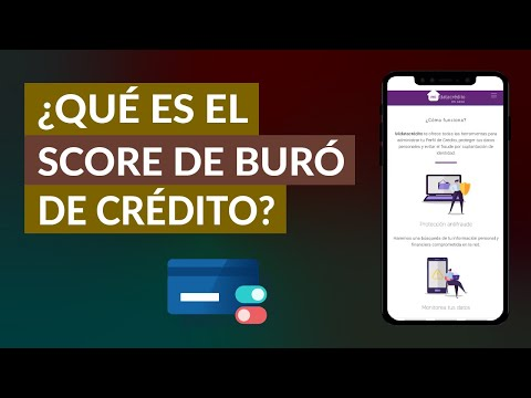 ¿Qué es el Score de Buró de Crédito? ¿Cómo se Calcula y Cómo Mejorarlo? - Guía completa