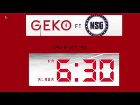 Geko, NSG- 6:30 LYRIC VIDEO
