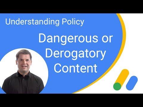 Understanding Policy: Dangerous or Derogatory content