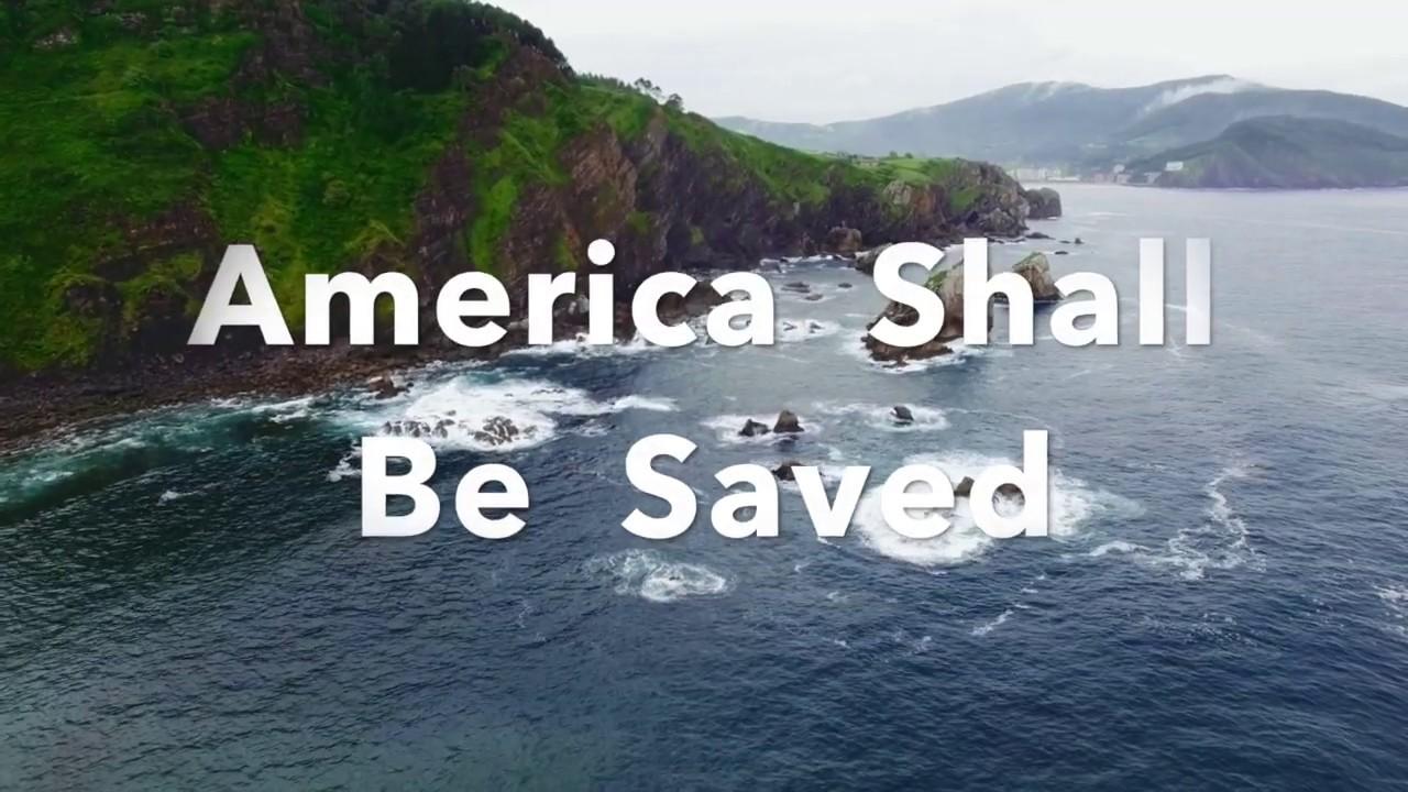 America Shall Be Saved - YouTube