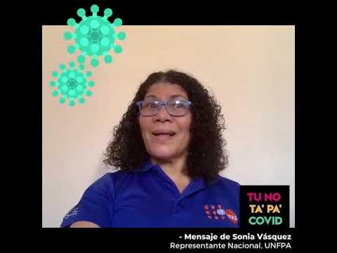 Tú No Ta' Pa' COVID - Mensaje de la Representante Nacional de UNFPA en RD, Sonia Vásquez