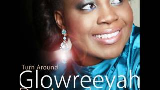 Glowreeyah Braimah - Turn Around