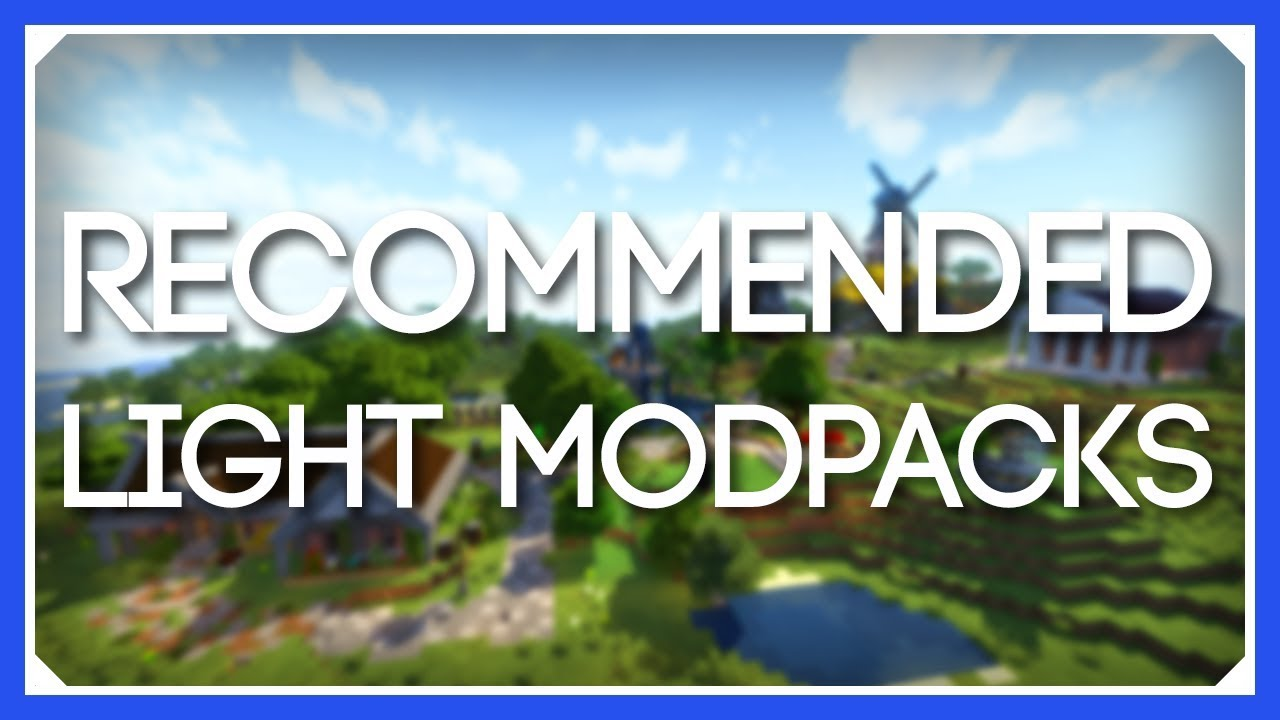 Light Modpack Recommendations | Recommended Lightweight Modpacks