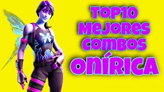 BEST COMBINATIONS SKIN ONIRICA FORTNITE BATTLE ROYALE