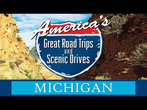 America's Great Road Trips and Scenic Drives Episode 6: Michigan