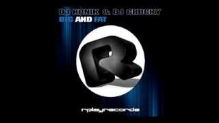 Dj Konik & Dj Chucky - Big And Fat